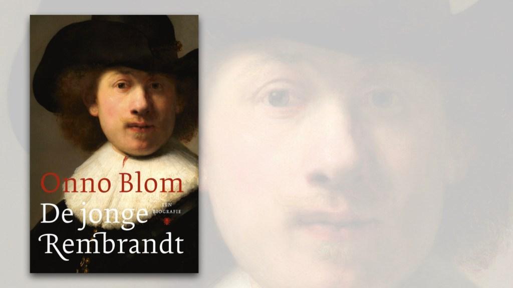 Onno Blom - de Jonge Rembrandt