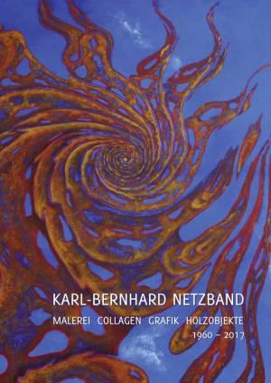 Dorothea Weihrauch (Hrsg.), Karl-Bernhard Netzband. Malerei – Collagen – Grafik – Holzobjekte 1960–2017, 88 Seiten, 95 Abb., Format 21 x 29,7 cm, 1. Auflage 2018, Kunstverlag Josef Fink, ISBN 978-3-95976-157-4