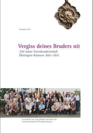 Vergiss deines Bruders nit. 350 Jahre Totenbruderschaft Öhningen-Ramsen, 1661–2011