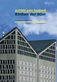 Architekt Peter Leonhardt. Kirchen der 60er