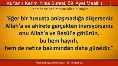 Photo of Anlaşmazlığa düştüğünüz konuları, inanıyorsanız Kuran ve Sünnete götürünüz