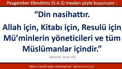 Photo of Din nasihattır, Allah için, kitabı için, resulü için, müminlerin yöneticileri ve tüm müslümanlar içindir