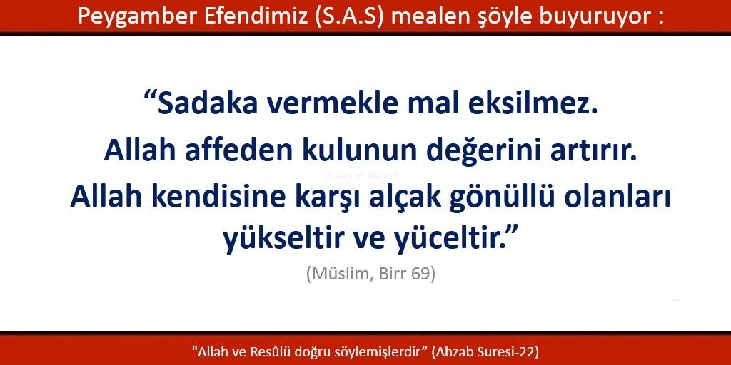 Sadaka vermekle mal eksilmez, Allah affeden kulunun değerini artırır, Allah kendisine karşı alçak gönüllü olanları yükseltir ve yüceltir