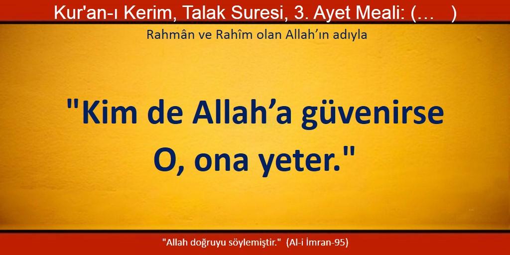 Kim de Allah'a güvenirse O, ona yeter