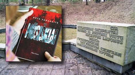"""Nowa pozycja na rynku wydawniczym — """"Mūsiškiai"""" Rūty Vanagaitė — pomaga odkłamywać historię. Pomnik w Ponarach z sowieckiego okresu (inskrypcja na pomniku: """"Tu hitlerowscy okupanci spalali wykopane trupy"""") Fotomontaż Marian Paluszkiewicz"""