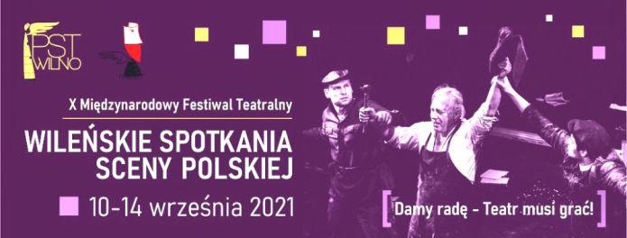 """Start X Międzynarodowego Festiwalu """"Wileńskie Spotkania Sceny Polskiej"""""""
