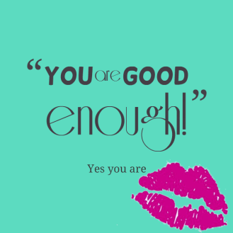 You ARE enough, right now.