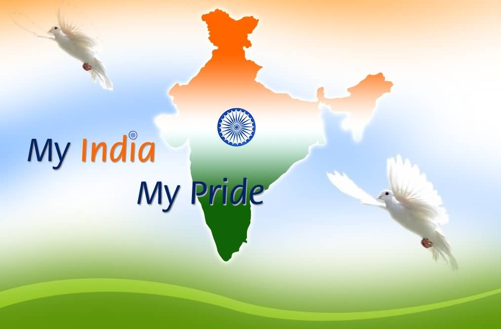 My-India-My-Pride-Happy-Independence-Day-India-Map-And-Piegons-Picture