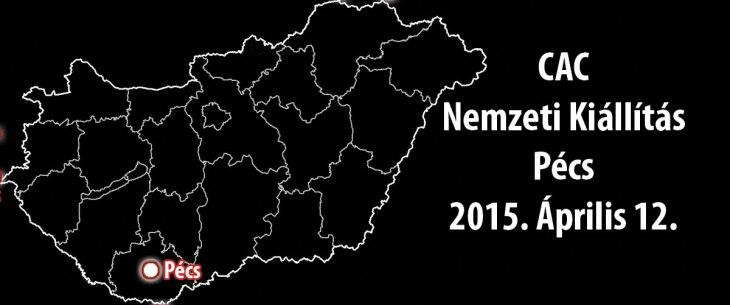CAC Nemzeti Kiállítás - Pécs - 2015. Április 12.