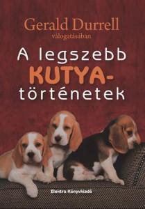 Gerald Durrel: A legszebb kutyatörténetek