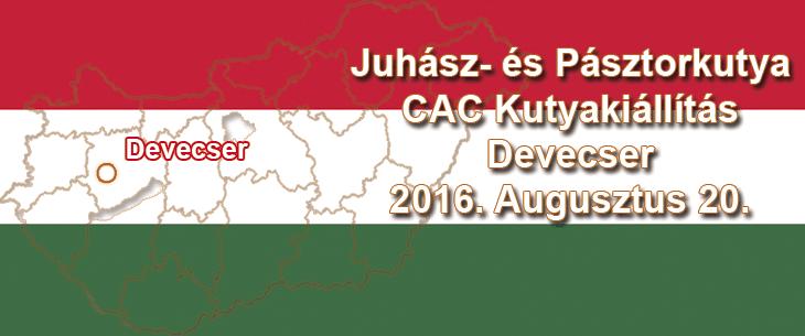 Juhász- és Pásztorkutya CAC Kutyakiállítás – Devecser - 2016. Augusztus 20.