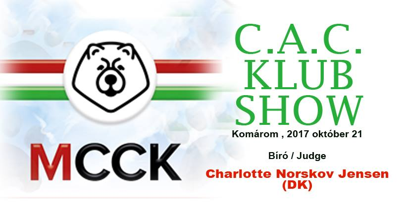 Chow-Chow Club of Hungary C.A.C. Club Show – Komarom – October 21, 2017.