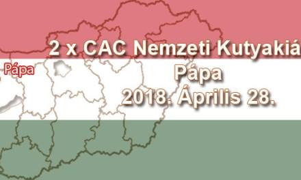 2 x CAC Nemzeti Kutyakiállítás – Pápa – 2018. Április 28.