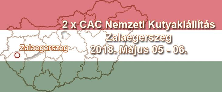 2 x CAC Nemzeti Kutyakiállítás – Zalaegerszeg – 2018. Május 05 - 06.