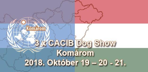 3 x CACIB Dog Show – Komárom – 2018. Október 19 – 20 – 21.