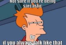 sarcasm meme via quickmeme.com