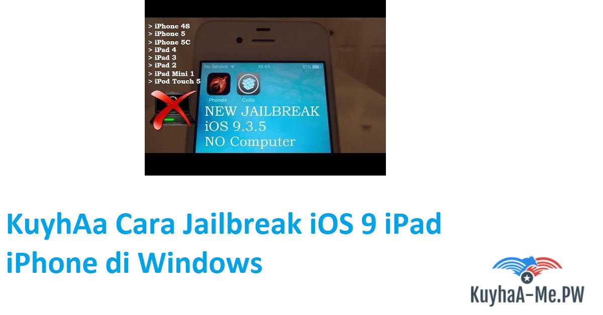 kuyhaa-cara-jailbreak-ios-9-ipad-iphone-di-windows-2