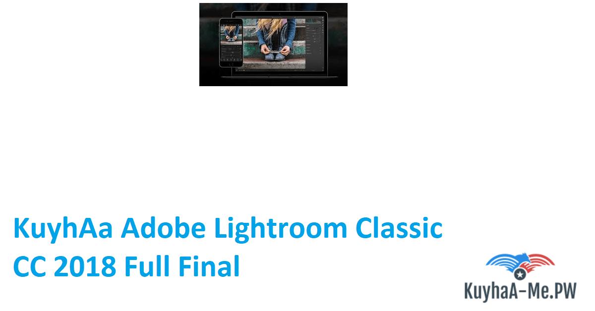 kuyhaa-adobe-lightroom-classic-cc-2018-full-final
