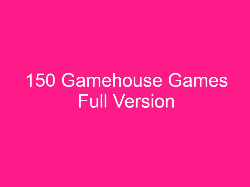 150-gamehouse-games-full-version-2