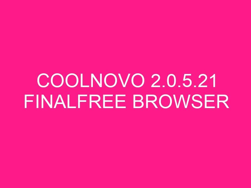 coolnovo-2-0-5-21-finalfree-browser-2