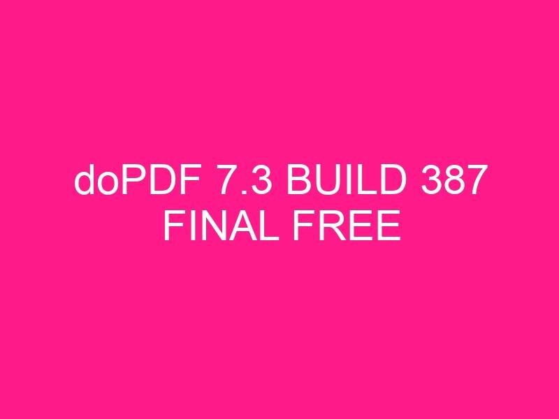 dopdf-7-3-build-387-final-free-2