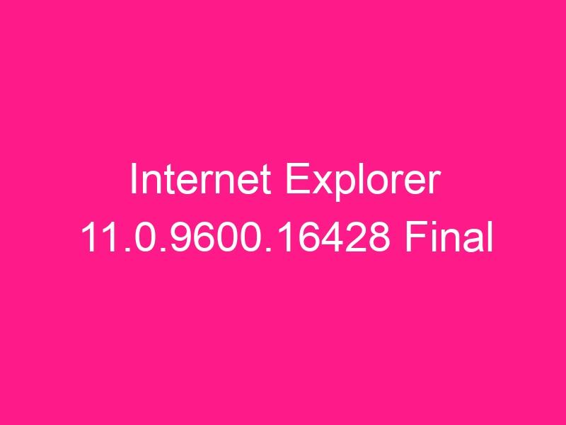 internet-explorer-11-0-9600-16428-final