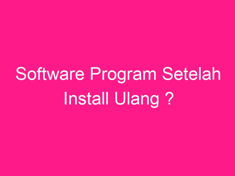 software-program-setelah-install-ulang-3
