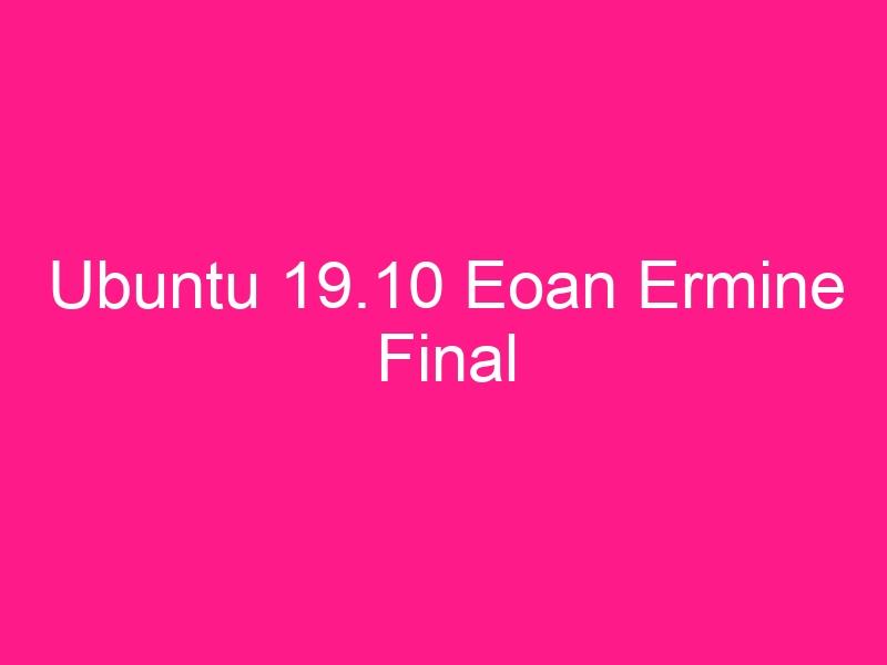 ubuntu-19-10-eoan-ermine-final-2