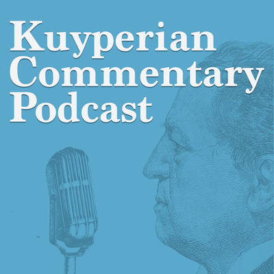 Kuyperian Commentary Podcast