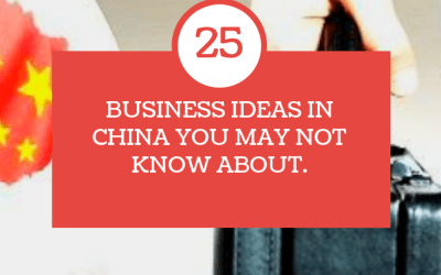 TOP 25 BUSINESS IDEAS IN CHINA YOU MAY NOT KNOW ABOUT.