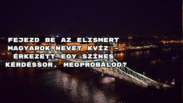 Fejezd be az elismert magyarok nevét kvíz - érkezett egy színes kérdéssor, megpróbálod?