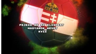 Kezdünk, íme a Fejezd be az elismert magyarok nevét kvíz .