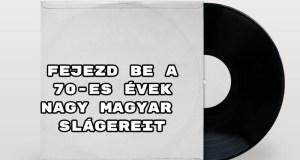 Fejezd be a 70-es évek nagy magyar slágereit - megy a tökéletes megoldás?