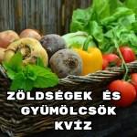 Zöldségek és gyümölcsök kvíz - csak a memóriádra lesz szükség!