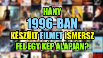 Hány 1996-ban készült filmet ismersz fel egyetlen képből? kvíz.