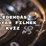 Legendás magyar filmek kvíz - Hoztunk 8 kérdést!