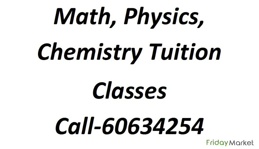 Tuition Classes for Math/Physics/Chemistry by experienced