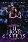 Recensie | The Iron Sisters (Grace and Fury #1), Tracy Banghart (