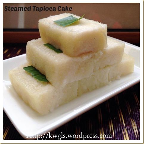 My Mum's Tapioca Cake–Steamed Tapioca Cake Or Kuih Ubi Kayu (木薯蒸糕)