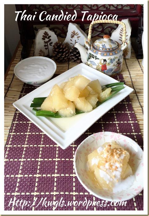 Thai Candid Tapioca dessert (Montad Chuame มันสำปะหลังเชื่อม 泰式椰奶木薯甜品 )