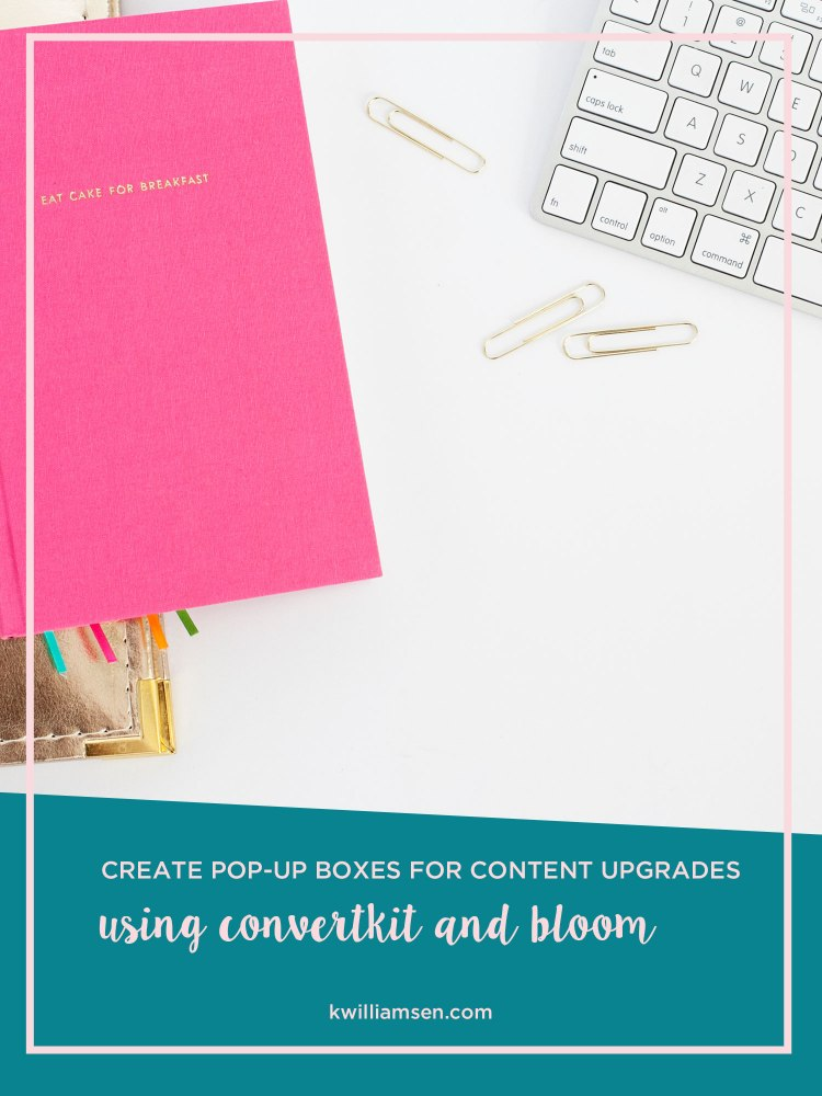 Create Pop-Up Boxes For Content Upgrades Using ConvertKit and Bloom