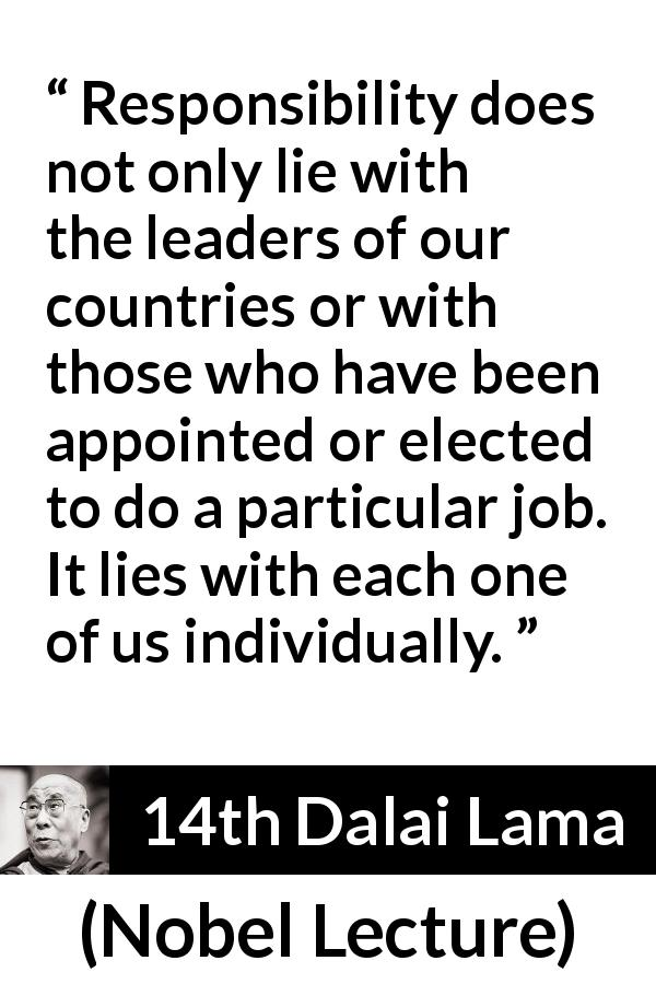 """Responsibility does not only lie with the leaders of our"