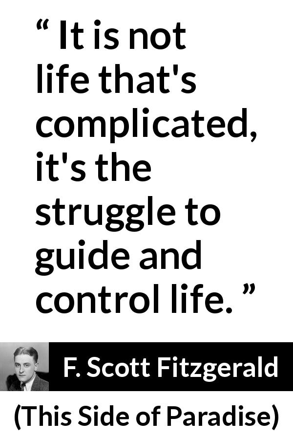"""""""It is not life that's complicated, it's the struggle to"""