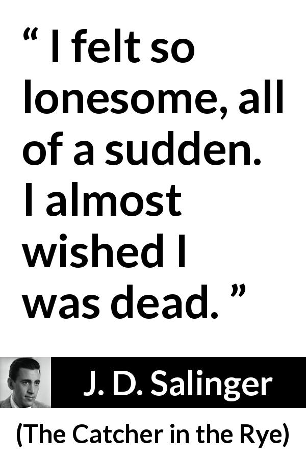 """""""I felt so lonesome, all of a sudden. I almost wished I"""