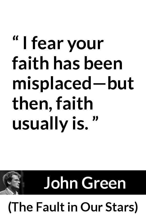 """""""I fear your faith has been misplaced—but then, faith"""