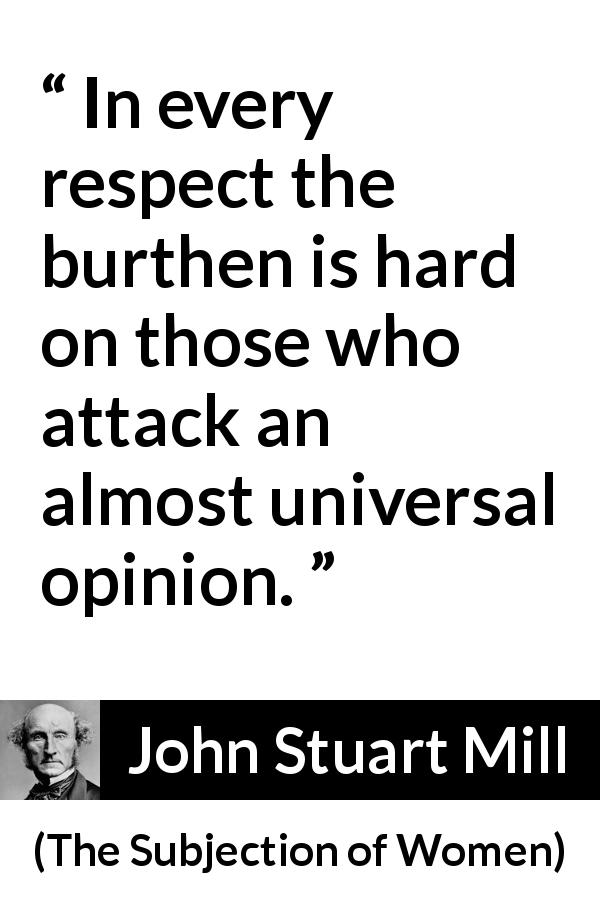 """""""In every respect the burthen is hard on those who attack"""