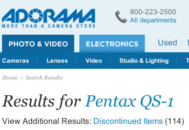 http://www.adorama.com/searchsite/default.aspx?searchinfo=Pentax%20QS-1&utm_term=Search&utm_medium=Affiliate&utm_campaign=Search&utm_source=rflaid67913