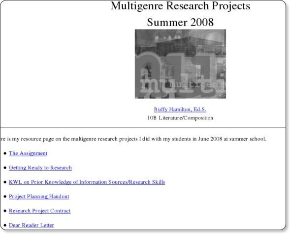 http://webtech.cherokee.k12.ga.us/creekview-hs/buffyhamilton/multigenre_research_projects_summer2008.htm
