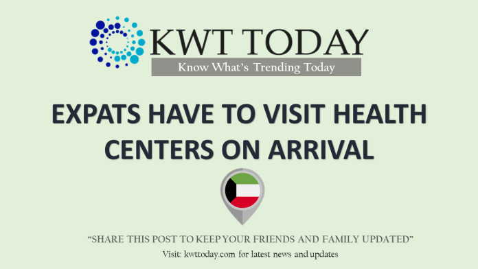Expats have to visit health centers on arrival to Kuwait