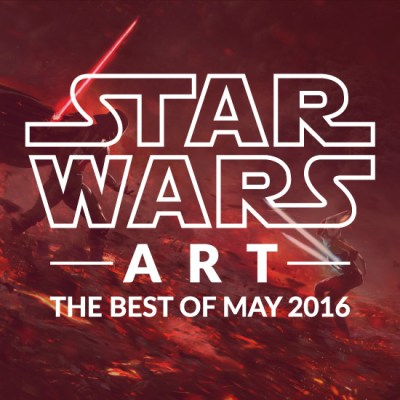 Star Wars Art: The Best of May 2016